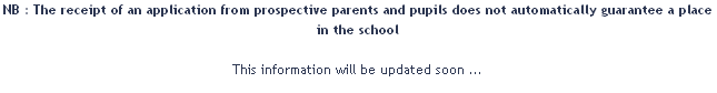 NB	:	The receipt of an application from prospective parents and pupils does not automatically guarantee a place in the school